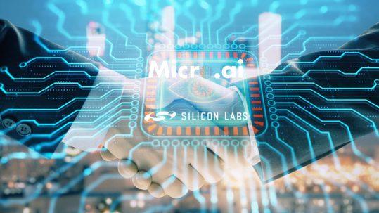 MicroAI™ and Silicon Labs to Deploy Edge-Native AI
